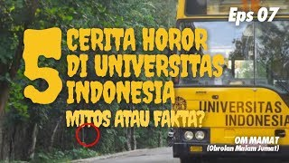 OM MAMAT -- 5 CERITA HORROR DI UNIVERSITAS INDONESIA
