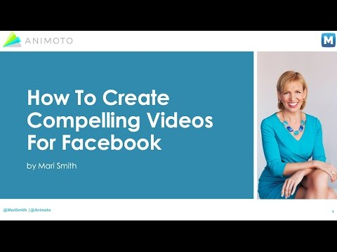 How To Create Compelling Videos For Facebook + Animoto Tutorial