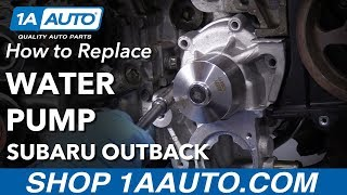 How to Replace Water Pump 2005-09 Subaru Outback