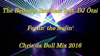 The Bellamy Brothers feat.  DJ Ötzi - Feelin' the feelin' (DJ Chris da Bull Mix 2016)