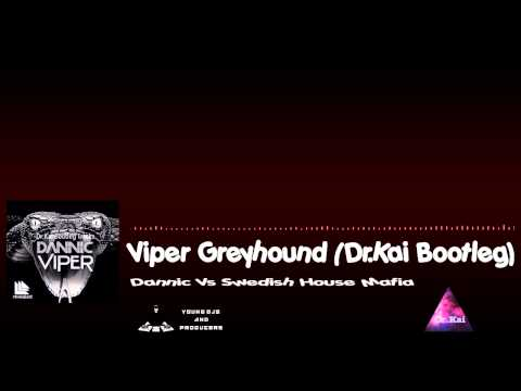 Viper Greyhound (Dr. Kai Bootleg) - Dannic Vs Swedish House Mafia [Young DJs & Producers]
