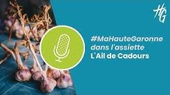 #MaHauteGaronne dans l'assiette - E01: L'Ail de Cadours