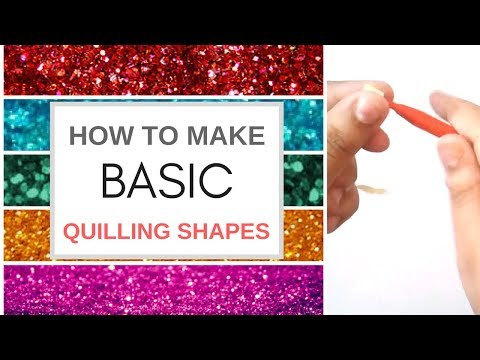 How to Make Basic Quilling Shapes - [Tutorial for beginners]