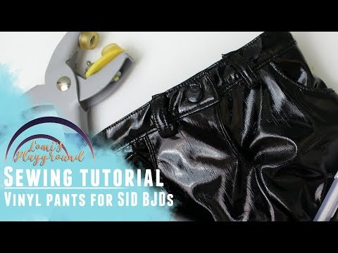 How to make a pair of vinyl pants for SID BJD guys