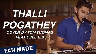 Thalli Pogadhey Cover By Tom Thomas Feat