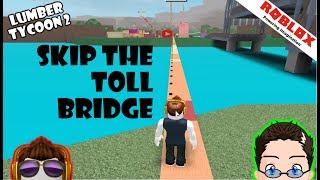 Roblox - Lumber Tycoon 2 - Bypass Toll Bridge, Tired Code -_-