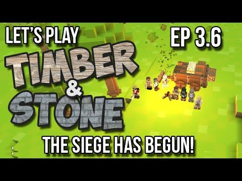Timber and Stone - 3.6 - The Siege has Begun!  (Let's Play Season 3 - version 1.43)