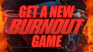 HOW TO GET A NEW BURNOUT GAME?