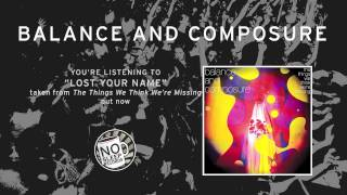 Watch Balance  Composure Lost Your Name video