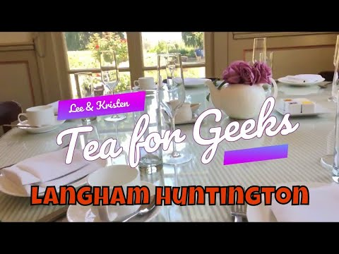 Birthday Tea Party At Wedgwood At The Langham Huntington Hotel | Tea For Geeks (S1 E4)