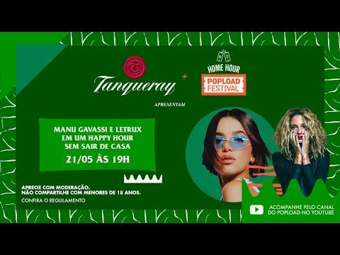#LIVE: Manu Gavassi e Letrux em: #HomeHourPoploadFestival por Tanqueray