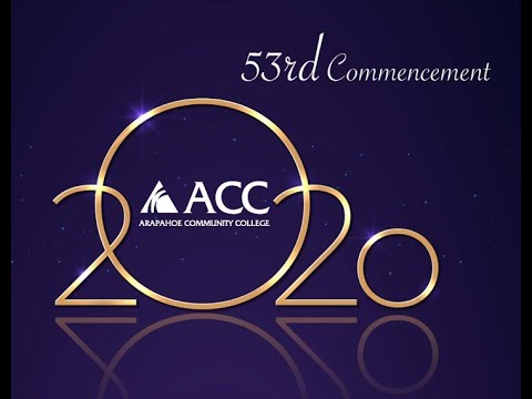 Arapahoe Community College Fifty-Third Annual Commencement Ceremony