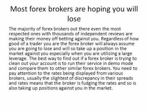 Do forex brokers trade against you