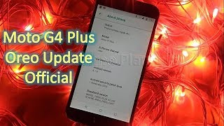 Stable Moto G4 Plus Oreo 8.1 Official Update   Download Oreo OPJ28.111-22