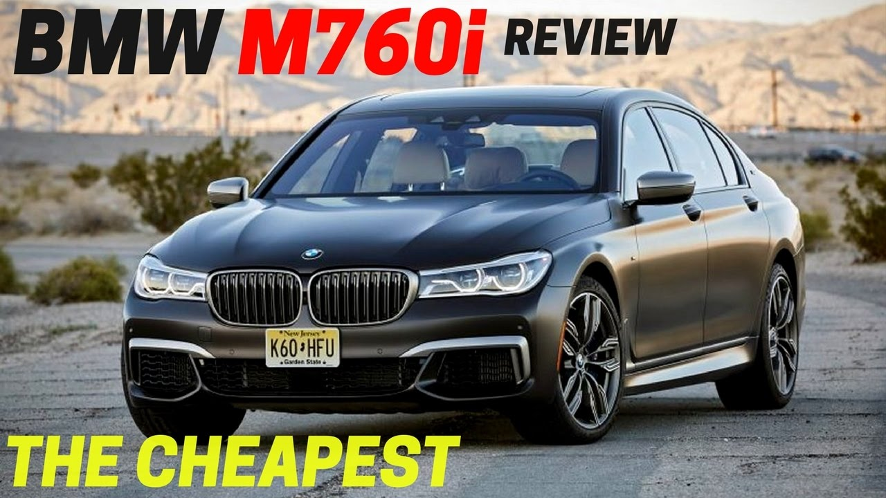 2017 BMW M760i XDrive The Cheapest V12 Powered New Car Available In America