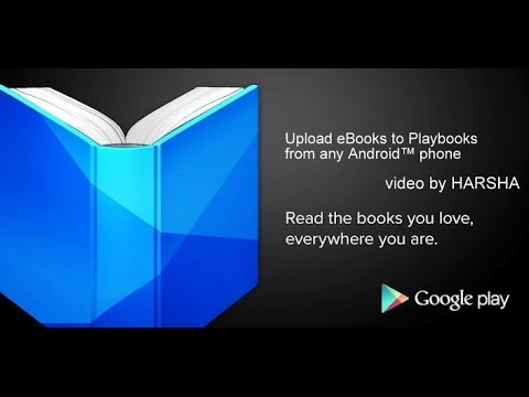 How to upload eBooks to Google playbooks from any Android™ mobile.