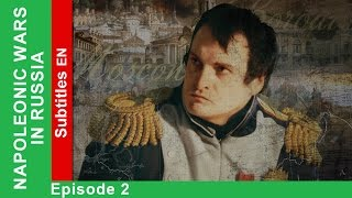 1812. Napoleonic Wars in Russia - Episode 2. Documentary Film. StarMedia. English Subtitles