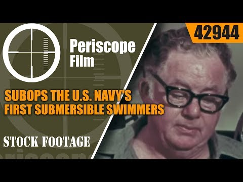 SUBOPS THE U.S. NAVY'S FIRST SUBMERSIBLE SWIMMERS UDTs / SEALs 42944
