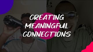 Creating Meaningful Connections // S01 E02