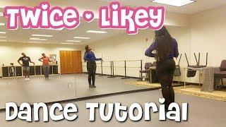 "TWICE ""LIKEY"" - FULL DANCE TUTORIAL"