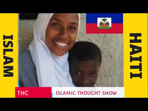 MUSLIMS IN HAITI? DUTTY BOUKMAN? ISLAM IN THE CARIBBEAN. THC ISLAMIC THOUGHT SHOW #Haiti #Islam #THC