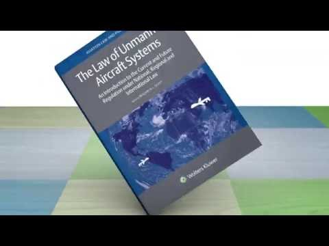 The Law of Unmanned Aircraft Systems - a Wolters Kluwer publication