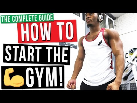 The Complete Beginners Guide To How to Start The Gym For The First Time!