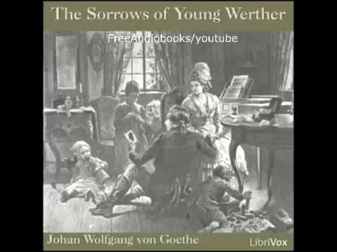 The Sorrows of Young Werther Full Unabridged Audiobook by Wolfgang von GOETHE