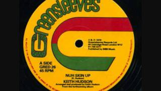 Keith Hudson Nuh skin up Extented mix