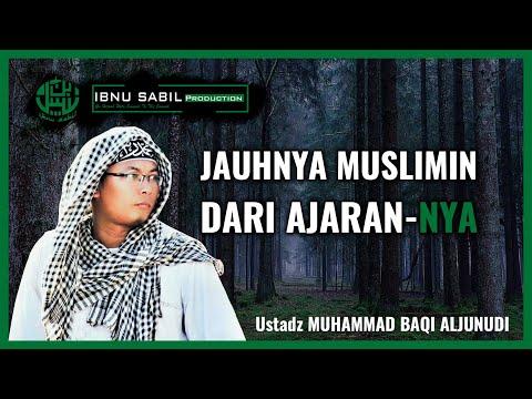 """jauhnya-muslimin-dari-ajaran-nya-""-||-ustadz-muhammad-baqi-al-junudi"