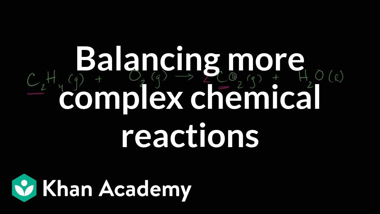 hight resolution of Balancing more complex chemical equations (video)   Khan Academy