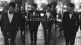Dan and Phil- Wedding Day