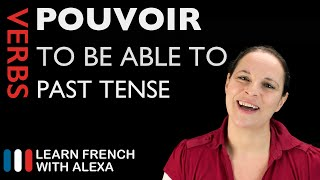 Pouvoir (to be able to) — Past Tense (French verbs conjugated by Learn French With Alexa)