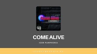 Igor Pumphonia Come Alive Original Mix