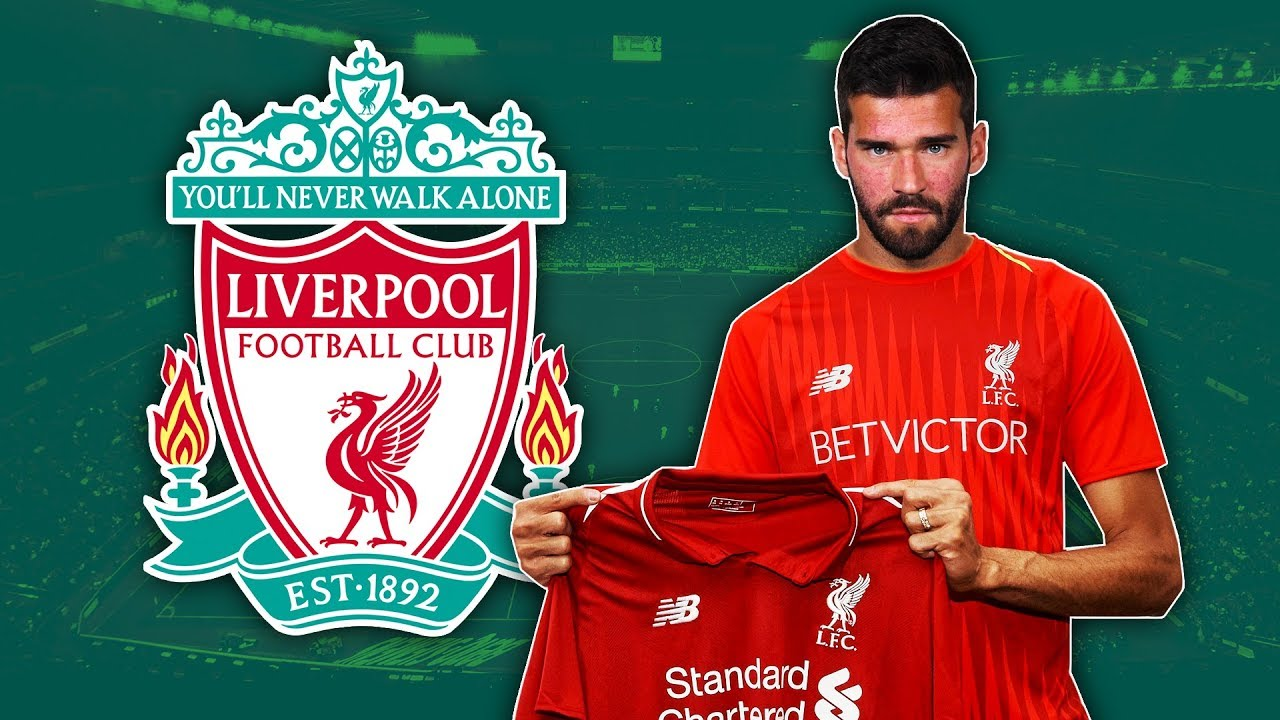 Alisson Becker Signs For Liverpool For £66.8m + More