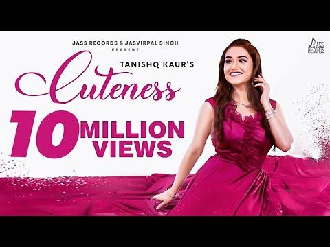 cuteness---(full-hd)-|-tanishq-kaur-|-desi-crew-|-latest-punjabi-song-2019--new-punjabi-songs-2019