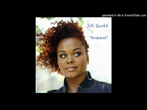 Jill Scott -Prepared