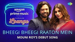 Bheegi Bheegi Raaton Mein | Carvaan Lounge | Mouni Roy | Nakash Aziz | JAM8