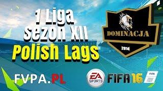 FIFA 16 | Dominacja vs. Polish Lags | 5 kolejka - 1 Liga - Sezon XII - FVPA.pl (Wirtualne Kluby)