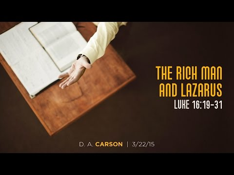 "D. A. Carson, ""The Rich Man and Lazarus"" (Session 9)"