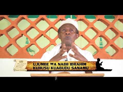 UJUMBE WA NABII IBRAHIM kuhusu kuabudu sanamu- Shaffy Maalim Yakub