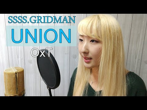 UNION / OxT【SSSS.GRIDMAN】(アニメ主題歌) - Cover【Nanao】歌ってみた