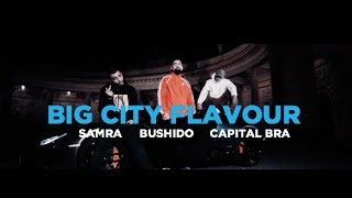 Capital Bra feat. Samra & Bushido - Big City Flavour (Musikvideo) (Remix)
