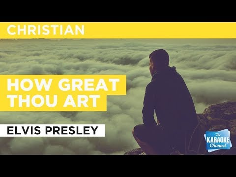 """How Great Thou Art in the Style of """"Elvis Presley"""" with lyrics (no lead vocal) karaoke video"""
