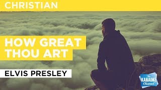 "How Great Thou Art in the Style of ""Elvis Presley"" with lyrics (no lead vocal) karaoke video"