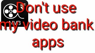 Don't use mvb my video bank apps video in hindi