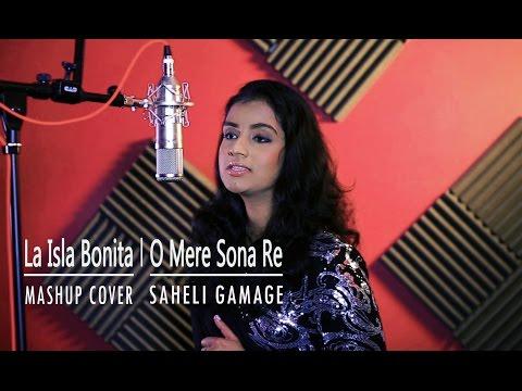 La Isla Bonita | O Mere Sona Re || Mashup Cover - Saheli Gamage
