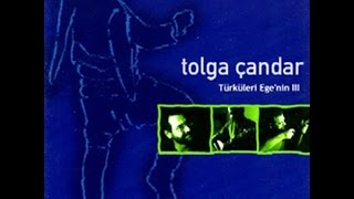 Tolga Çandar - Kız Bahçende Gül Var mı [Türküleri Ege'nin 3 © 2001 Kalan Müzik ]