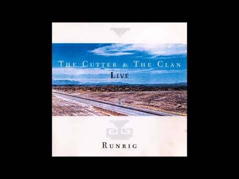 Runrig - The Cutter & The Clan - Live