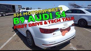 034 MOTORSPORT's B9 AUDI S4 UPGRADES + TECH TALK + FIRST DRIVE